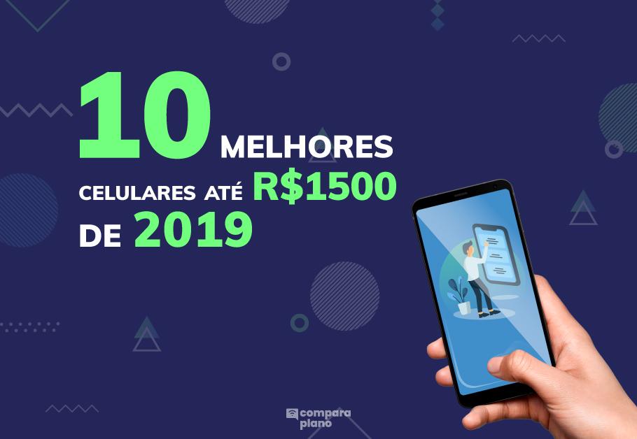 10 melhores celulares até R$ 1.500
